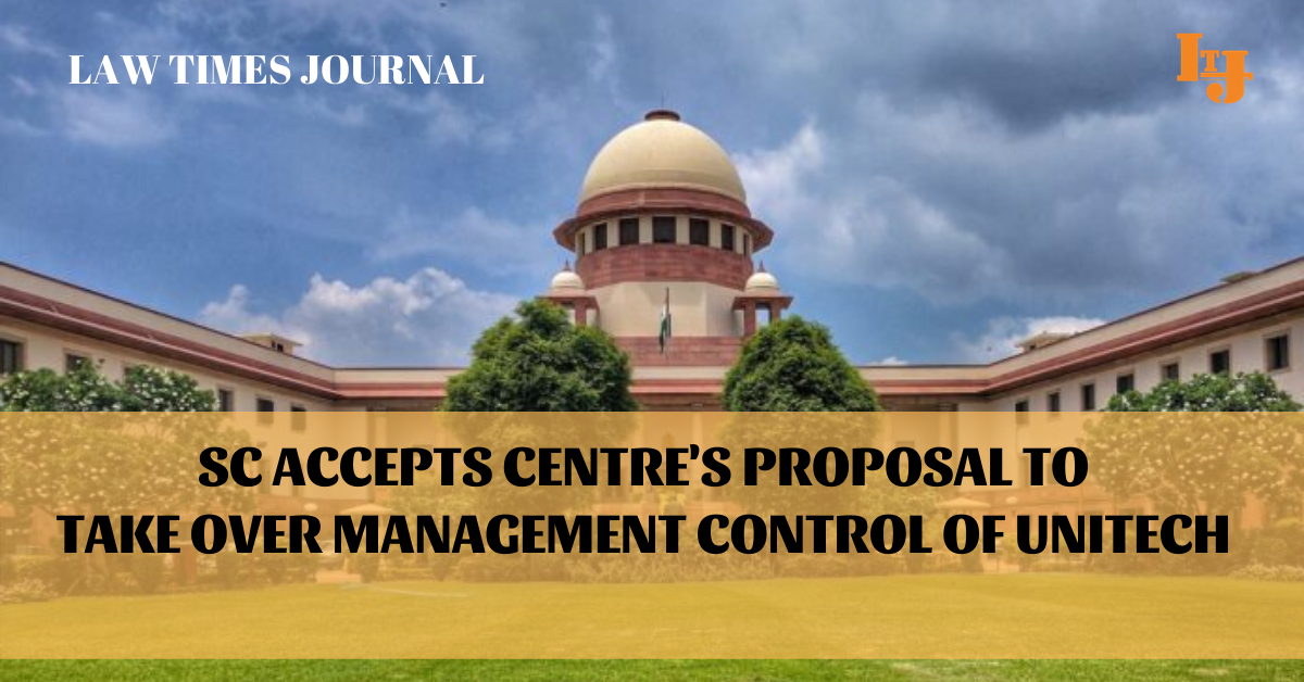 SC accepts Centre's proposal to take over management control of Unitech