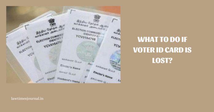 What to do if Voter ID card is lost?